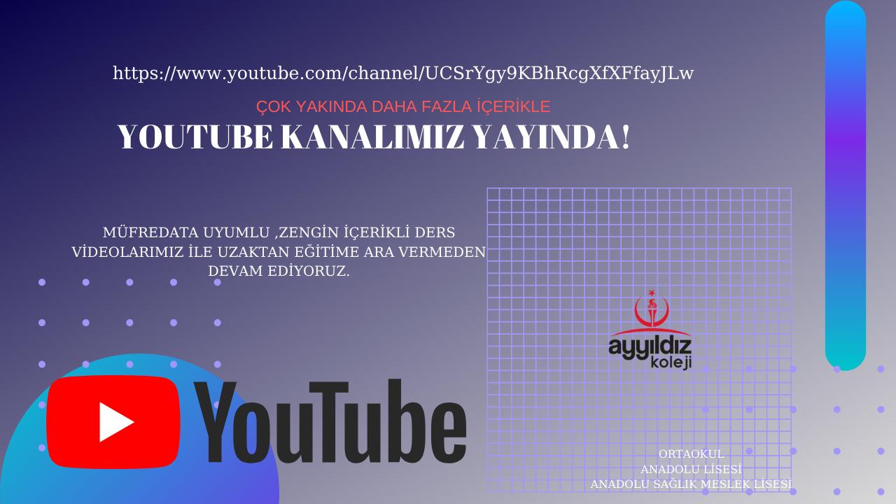 YOUTUBE KANALIMIZ YAYINDA!