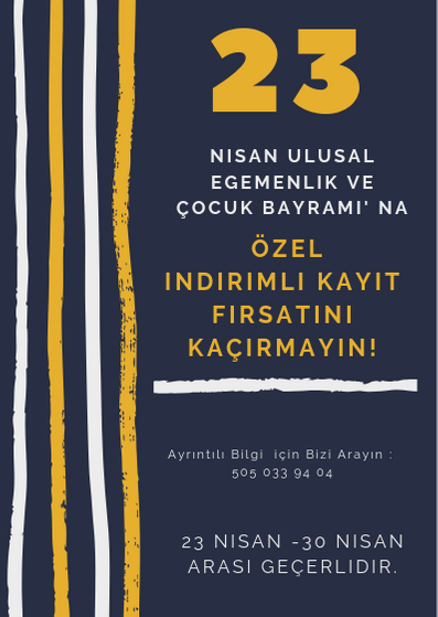 23 NİSAN'A ÖZEL İNDİRİMLİ KAYIT FIRSATI!